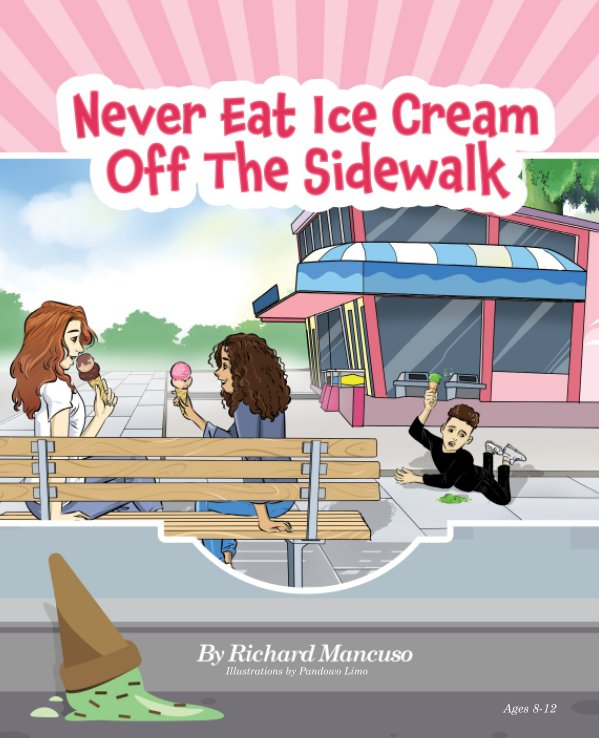 View Never Eat Ice Cream Off The Sidewalk by Richard Mancuso