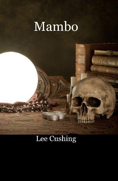 View Mambo by Lee Cushing