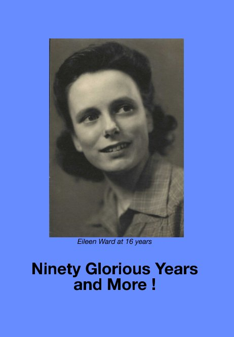 Ver 90 Glorious Years and More ! por Eileen Nicholls