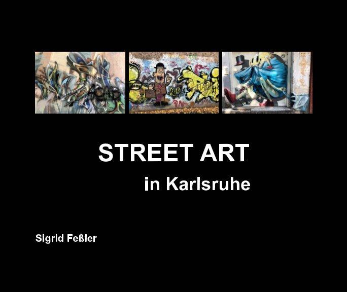 STREET ART in Karlsruhe nach Sigrid Feßler anzeigen
