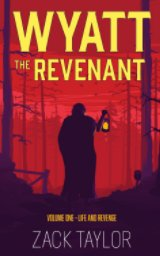 Wyatt The Revenant Volume One book cover