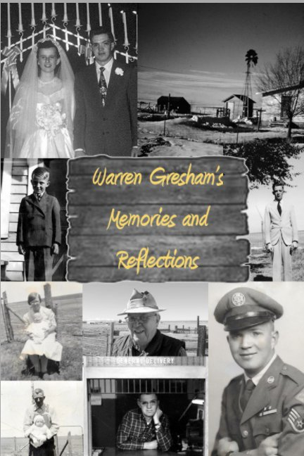 View Warren Gresham's Memories and Reflections by Warren Gresham, Jim Gresham