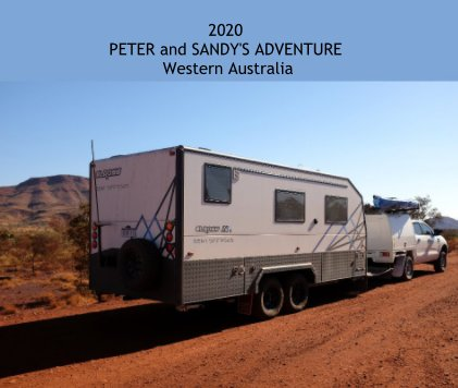 2020 PETER and SANDY'S ADVENTURE Western Australia book cover