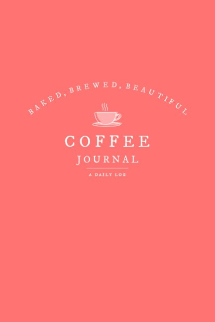 View Coffee Brewing Journal by Cheyenne Elwell