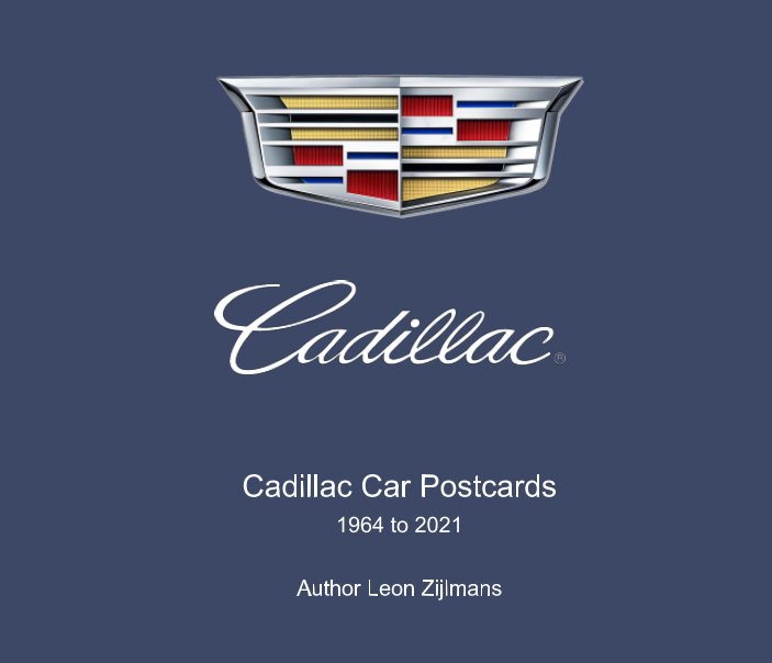 Cadillac postcards 1964-2021 nach Leon Zijlmans anzeigen