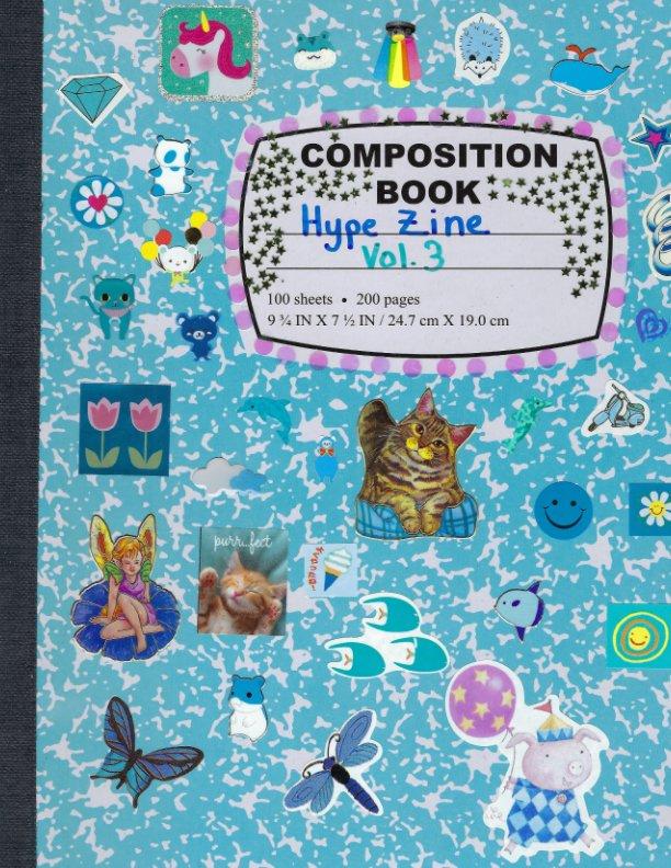 View Hype Zine Volume 3 by Hannah Hightman