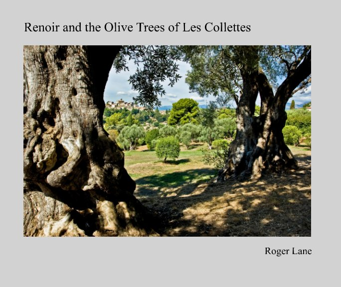 View Renoir and the Olive Trees of Les Collettes by Roger Lane