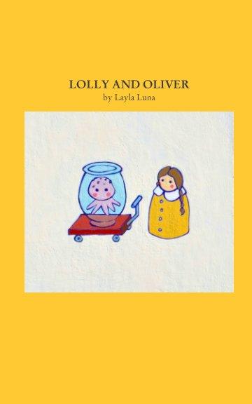 Ver Lolly and Oliver por Layla Luna