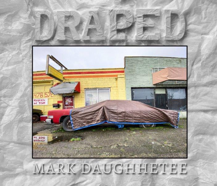 View Draped by Mark Daughhetee