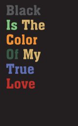 Black Is The Color Of My True Love book cover