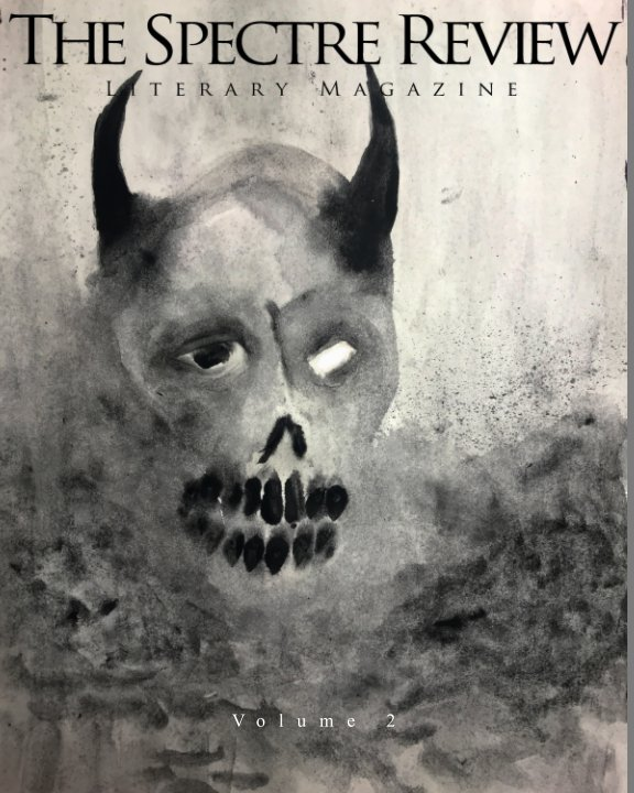 View The Spectre Review Literary Magazine Volume 2 by The Spectre Review