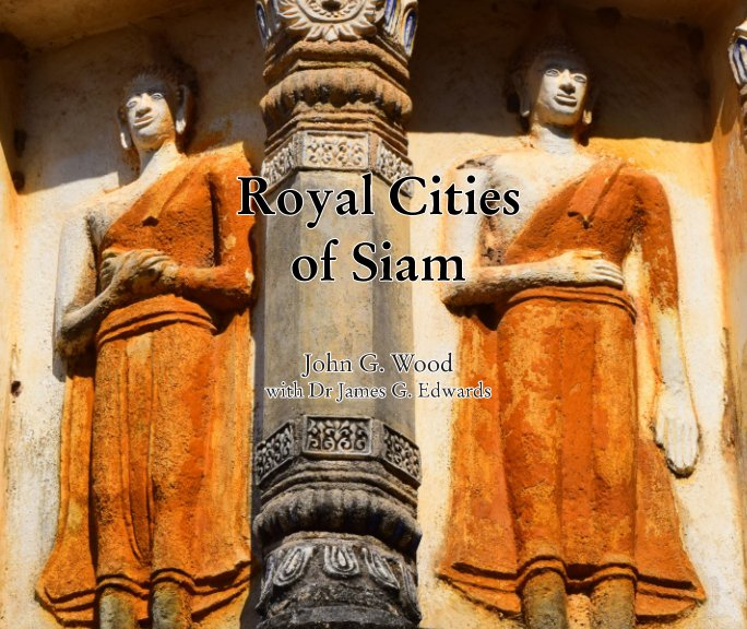 View Royal Cities of Siam by John G. Wood, James G. Edwards