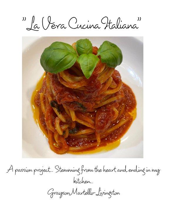 Visualizza La Vera Cucina Italiana di Grayson Martello-Livingston