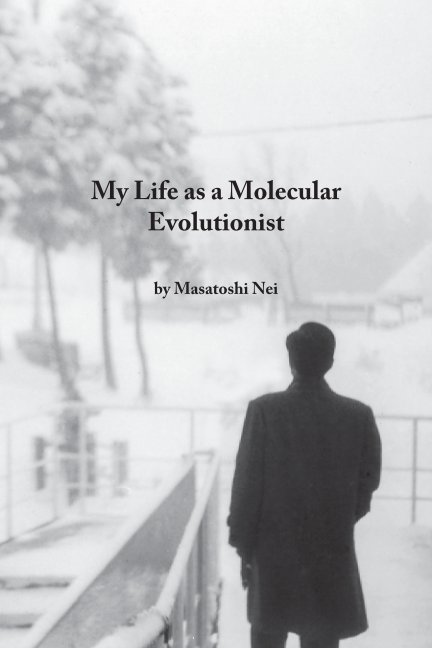 View My Life as a Molecular Evolutionist by Masatoshi Nei