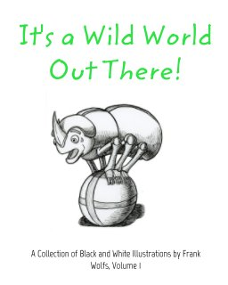 It's a Wild World Out There! book cover