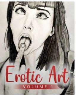Erotic Art Volume One book cover