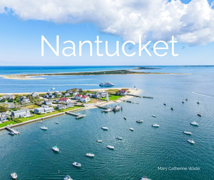 View Nantucket by Mary Catherine Wade