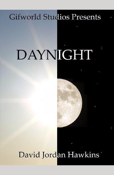 View Daynight by David Jordan Hawkins