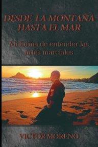 Desde la montaña hasta el mar. book cover