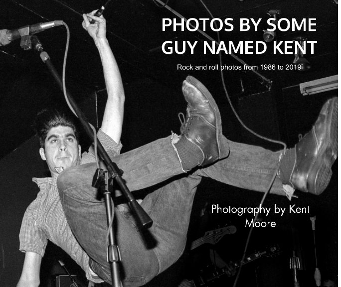 View Photos By Some Guy Named Kent by Kent Moore