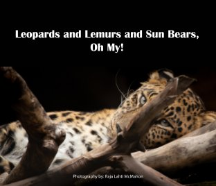 Leopards and Lemurs and Sun Bears, oh My! book cover