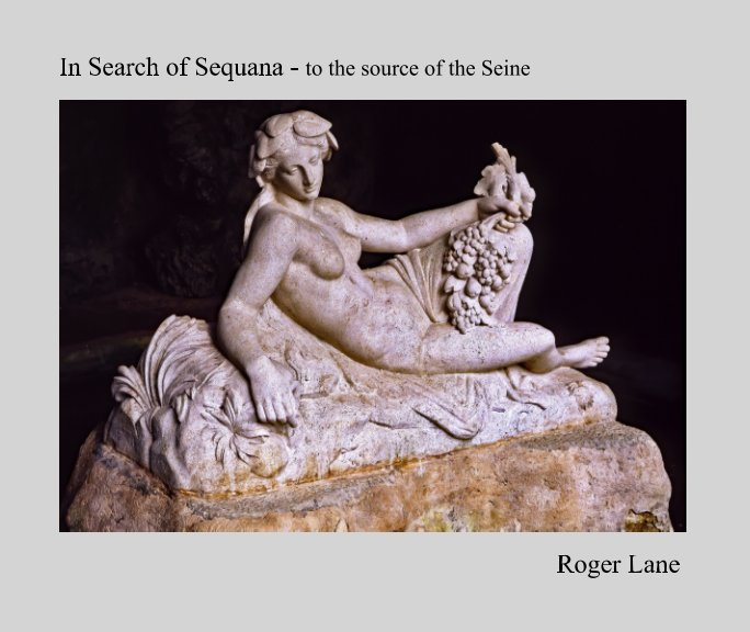 View In Search of Sequana by Roger Lane