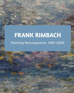FRANK RIMBACH Painting Retrospective: 1987-2020 book cover
