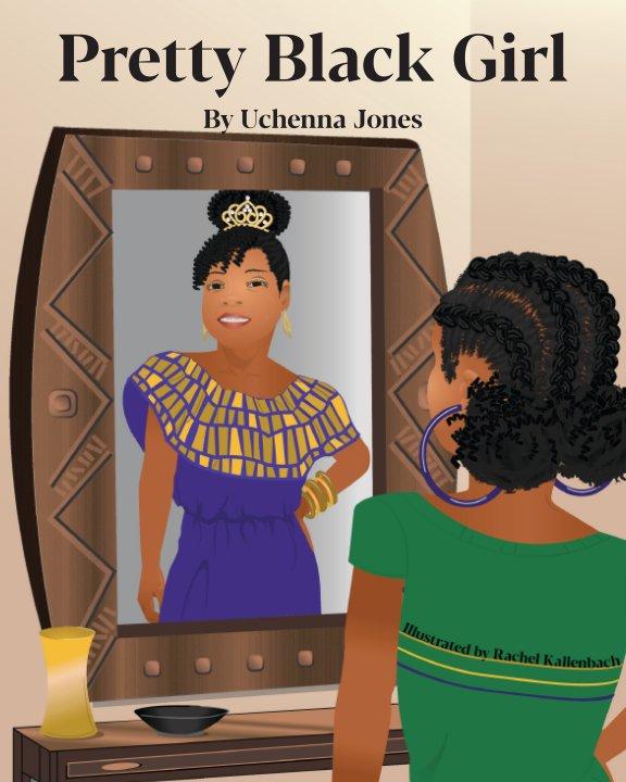 View Pretty Black Girl by Uchenna Jones