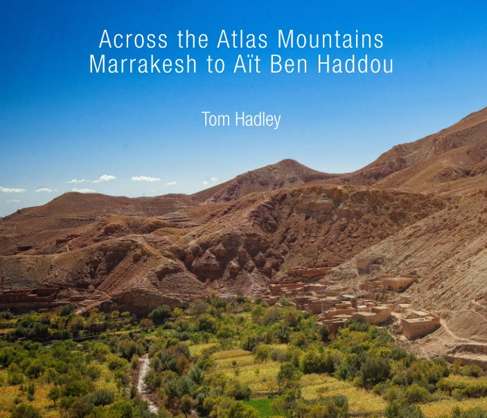 View Across the Atlas Mountains by Tom Hadley