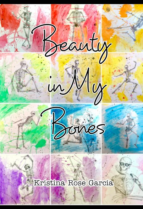 Bekijk Beauty in my Bones op Kristina Rose Garcia