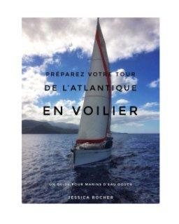 Préparez votre tour de l'Atlantique en voilier book cover
