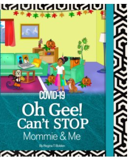 COVID-19-O-Gee-Cant-Stop-Mommie-and-Me book cover