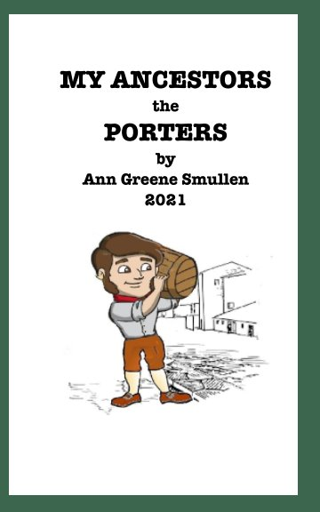 View My Ancestors The Porters by Ann Greene Smullen