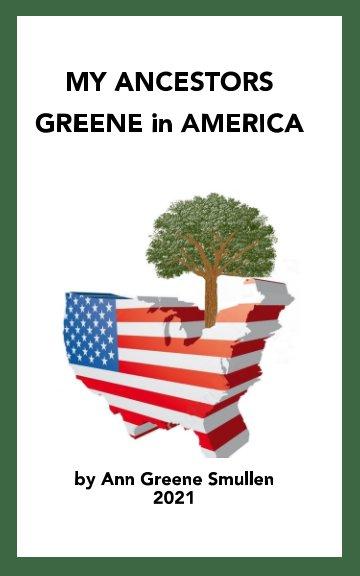 View MY ANCESTORS Greene in America by Ann Greene Smullen