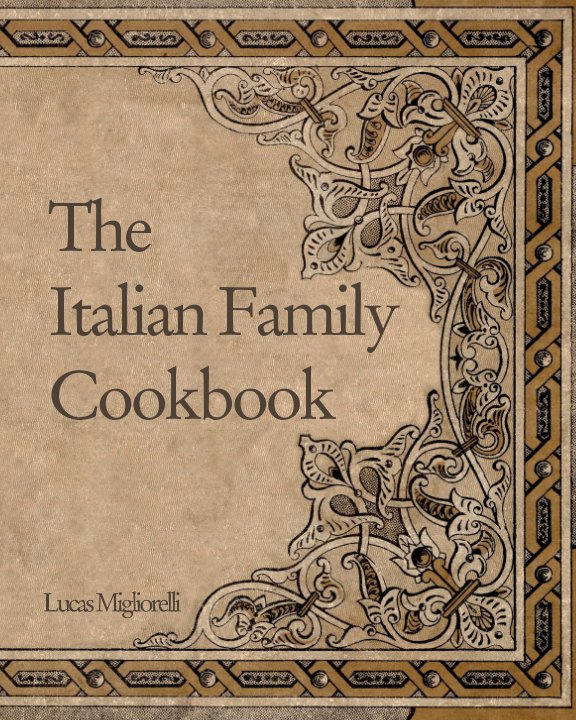 Visualizza The Italian family cookbook di Lucas MIgliorelli