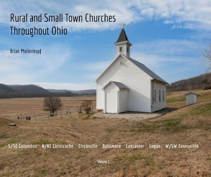 View Rural and Small Town Churches Throughout Ohio by Brian Mollenkopf
