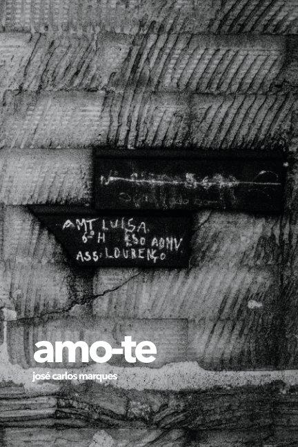 View Amo-Te by José Carlos Marques