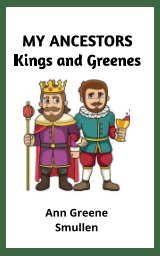 MY ANCESTORS Kings and Greenes book cover