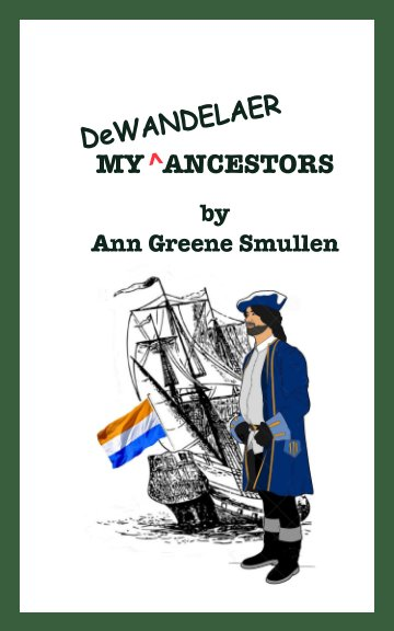 View My Ancestors DeWandelaer by Ann Greene Smullen
