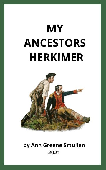 View MY ANCESTORS Herkimer by Ann Greene Smullen