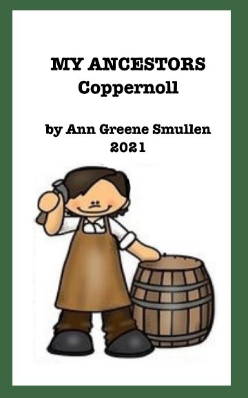 View MY ANCESTERS Coppernoll by Ann Greene Smullen