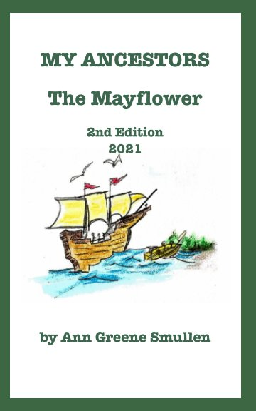 View MY ANCESTORES The Mayflower by Ann Greene Smullen