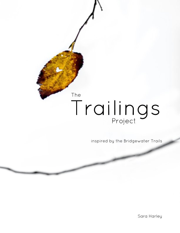 View The Trailings Project by Sara Harley