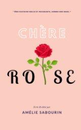 Chère Rose book cover