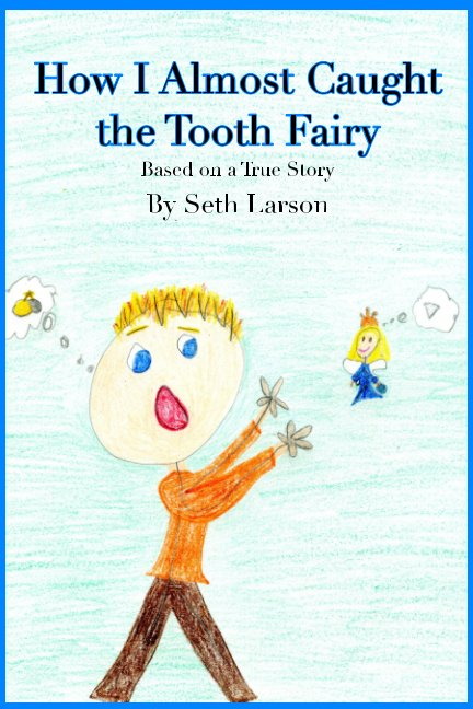 Bekijk How I Almost Caught the Tooth Fairy op Seth Larson, Jessica Larson