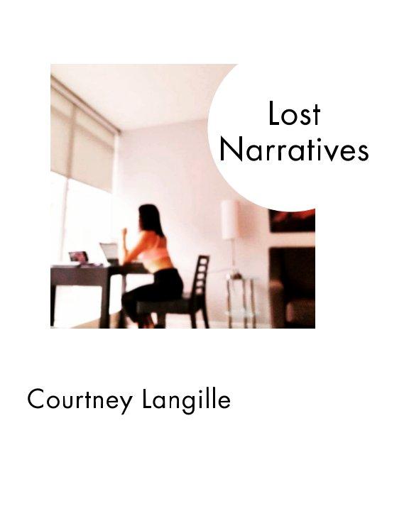 Bekijk Lost Narratives op Courtney Langille