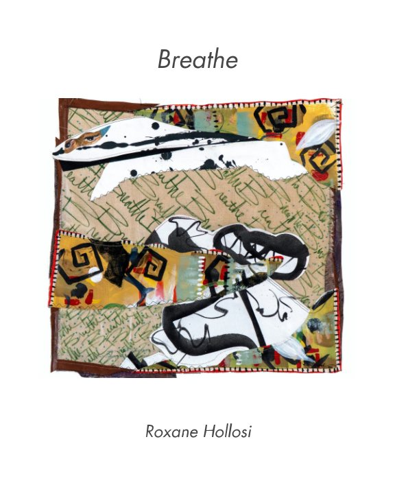 View Breathe by Roxane Hollosi