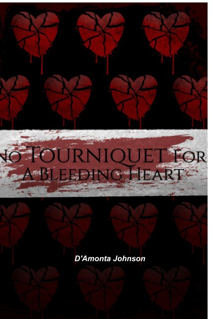 View No Tourniquet for a Bleeding Heart by D'Amonta Johnson
