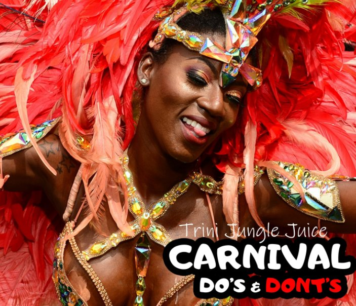 View Carnival Do's and Dont's by Trini Jungle Juice