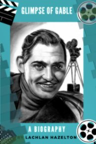 Glimpse of Gable. A Biography book cover